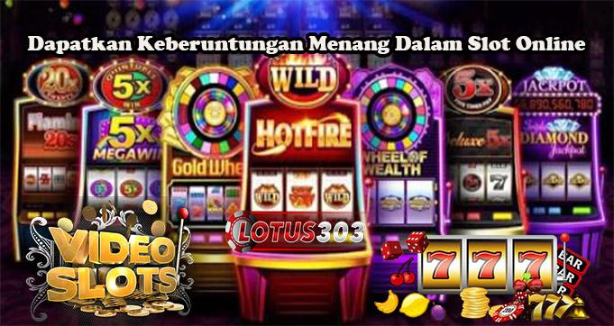 Dapatkan Keberuntungan Menang Dalam Slot Online