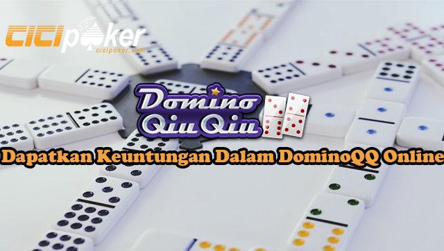 Dapatkan Keuntungan Dalam DominoQQ Online