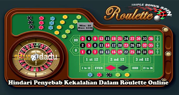 Hindari Penyebab Kekalahan Dalam Roulette Online