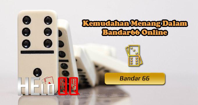 Kemudahan Menang Dalam Bandar66 Online