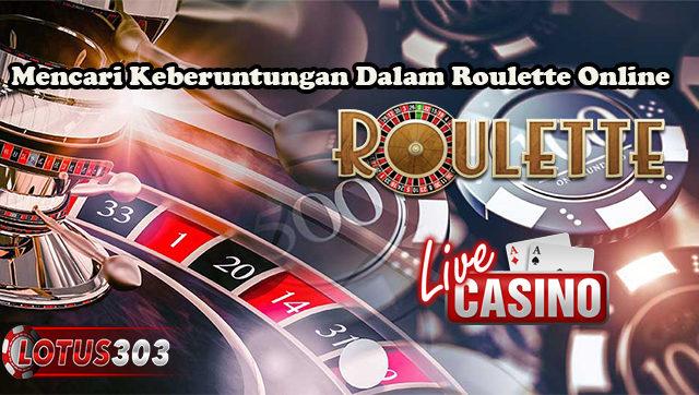 Mencari Keberuntungan Dalam Roulette Online